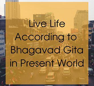 live-life-according-to-bhagavad-gita-